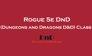 Rogue 5e Class in DnD (Dungeons and Dragons)
