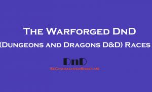 The Warforged (5e) 5th Edition D&D Races