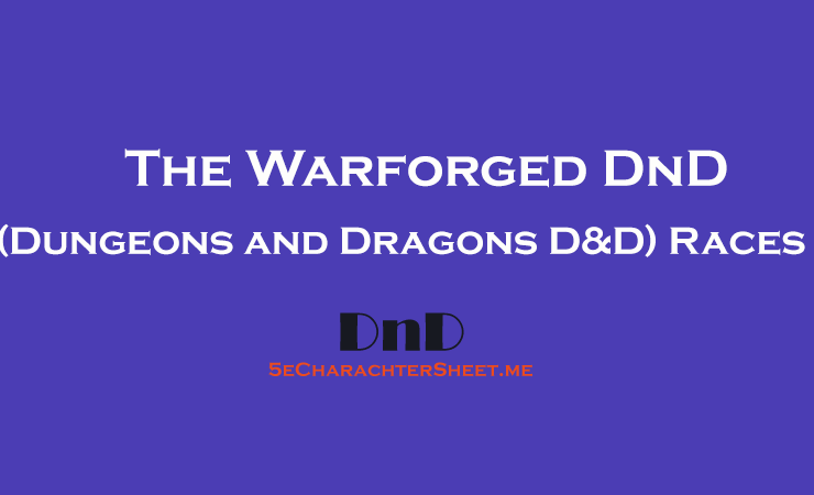 The Warforged (5e) 5th Edition D&D Races